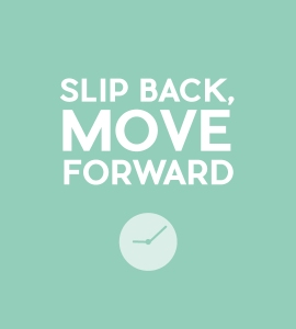 slip back move forward